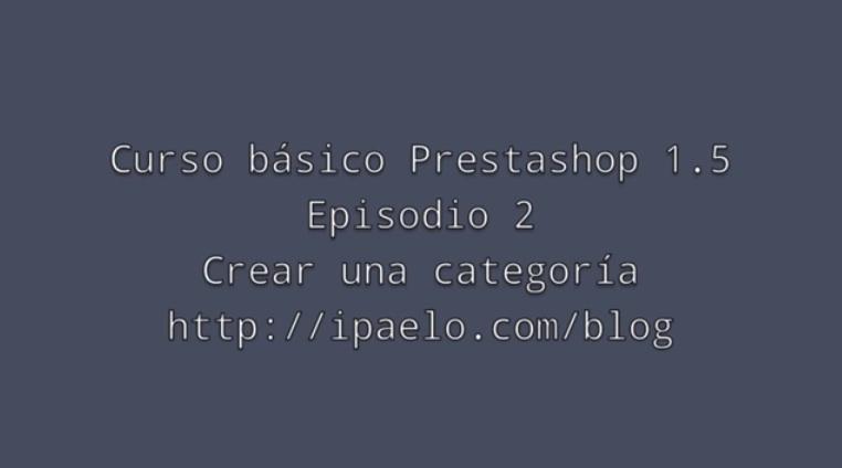Prestashop 1.5. Como crear una categoría