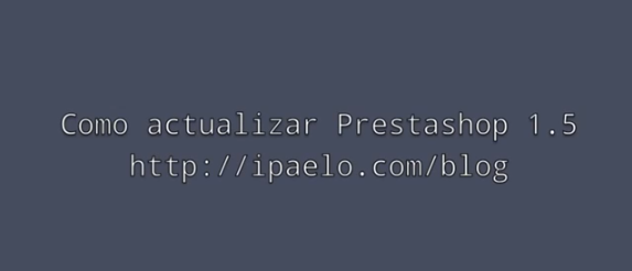 Como actualizar Prestashop de 1.5.4 a 1.5.X