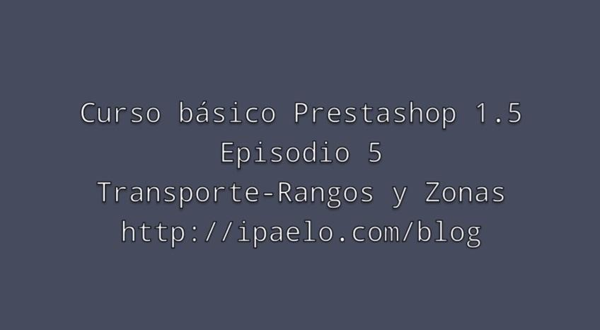 Prestashop 1.5 Transporte – Rangos y Zonas