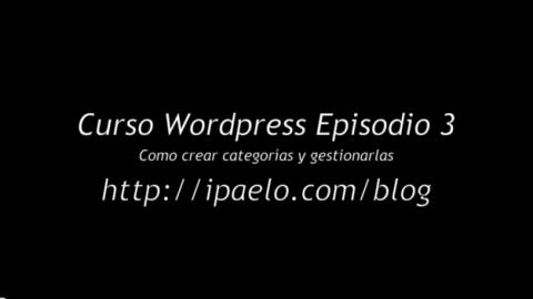 Crear y modificar categorías WordPress Episodio 3