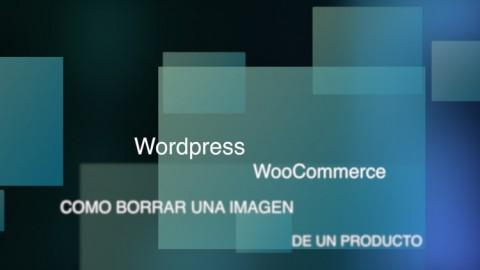 Eliminar imágenes de un producto en WooCommerce
