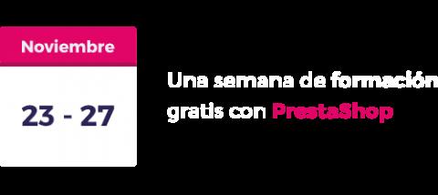 Aprende PrestaShop gratis del 23 al 27 de Noviembre